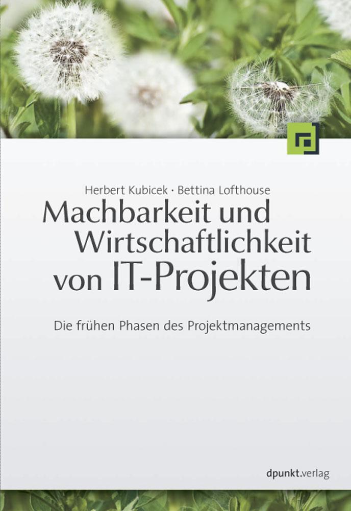 Machbarkeit und Wirtschaftlichkeit von IT-Proje...