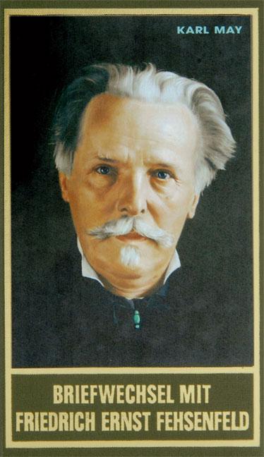 Gesammelte Werke - Band 91: Briefwechsel mit Friedrich Ernst Fehsenfeld I - 1891 - 1906 - Karl May