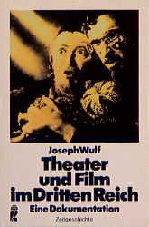 Theater und Film im Dritten Reich. Eine Dokumen...