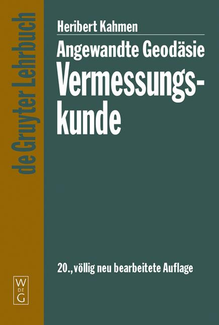 Angewandte Geodäsie: Vermessungskunde (Gruyter - de Gruyter Lehrbücher) (de Gruyter Lehrbuch) - Heribert Kahmen