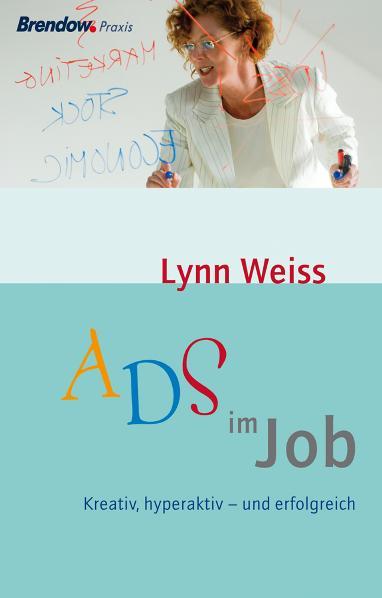 ADS im Job: Kreativ, hyperaktiv - und erfolgrei...