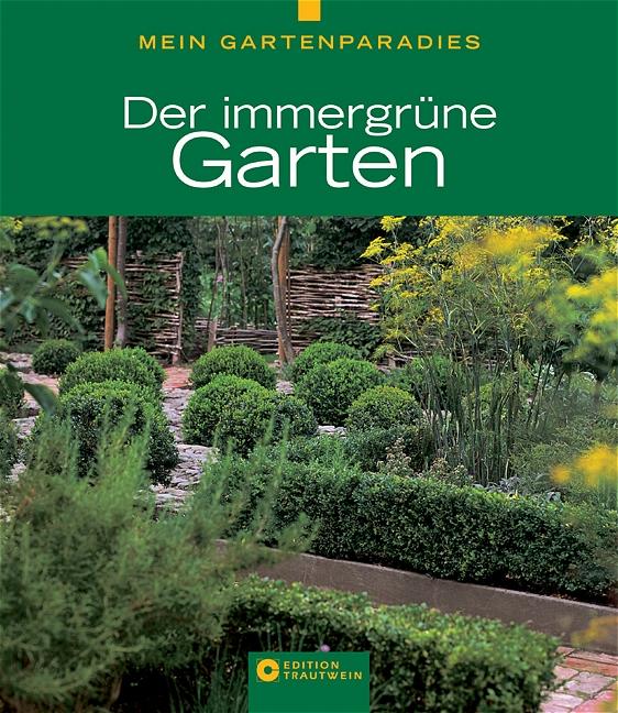 Mein Gartenparadies - Der immergrüne Garten - P...