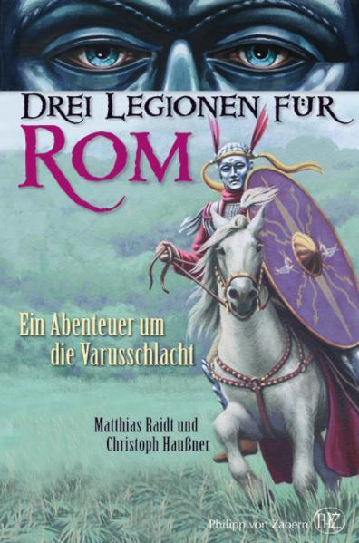 Drei Legionen für Rom: Ein Abenteuer um die Var...