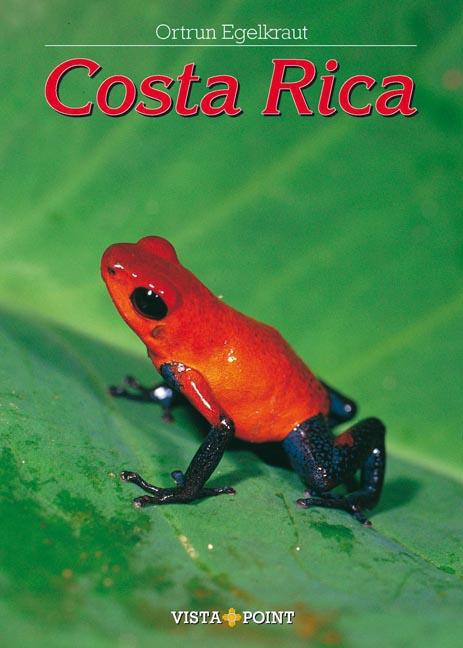 Costa Rica: Natur pur zwischen Atlantik und Pazifik - Ortrun Egelkraut