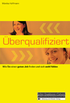 Überqualifiziert: Wie Sie einen guten Job finde...