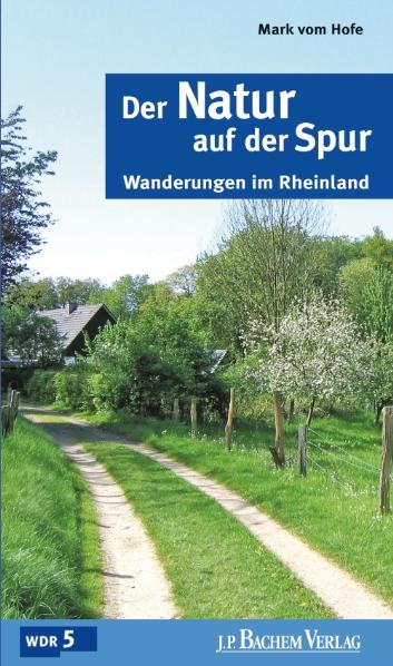 Der Natur auf der Spur: Wanderungen im Rheinlan...