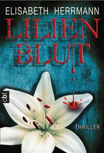 Lilienblut - Elisabeth Herrmann [Taschenbuch]