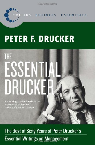 The Essential Drucker: The Best of Sixty Years of Peter Drucker´s Essential Writings on Management (Collins Business Ess