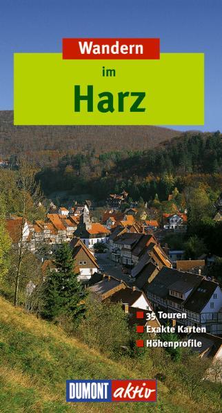 Wandern im Harz. DuMont aktiv: 35 Touren. Exakt...