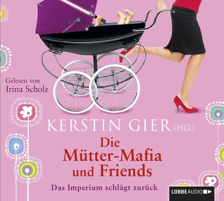 Die Mütter-Mafia und Friends - Kerstin Gier