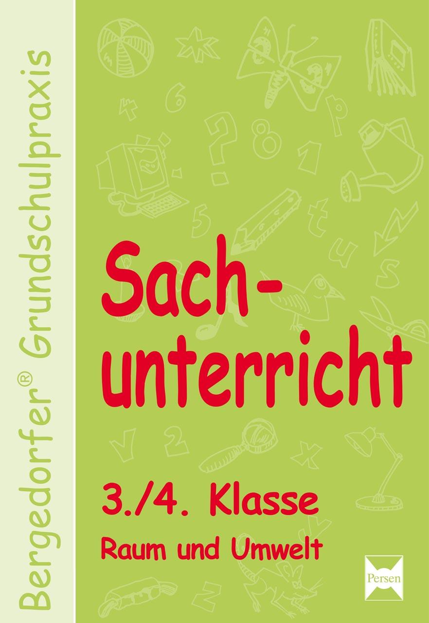 Bergedorfer Grundschulpraxis: Sachunterricht 3./4. Klasse. Raum und Umwelt: Handlungsorientierte Materialien für einen i