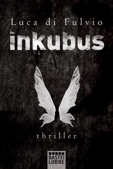 Inkubus: Thriller - Luca Di Fulvio
