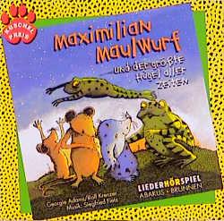 Maximilian Maulwurf und der grösste Hügel aller...