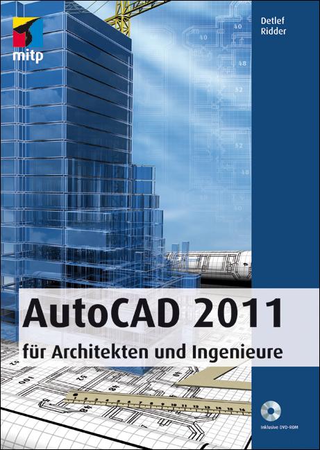 AutoCAD 2011 für Architekten und Ingenieure - D...