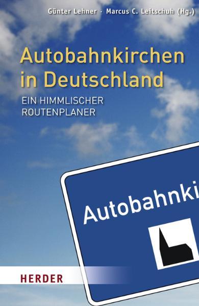 Autobahnkirchen in Deutschland: Ein himmlischer...
