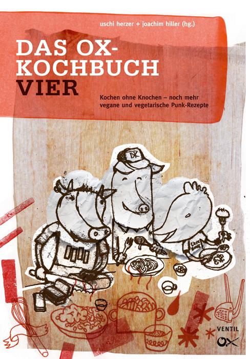 Das Ox-Kochbuch, Bd.4 - Neue vegane und vegetar...