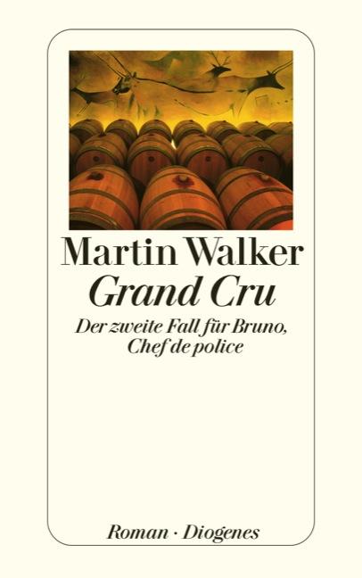Grand Cru: Der zweite Fall für Bruno, Chef de police - Martin Walker