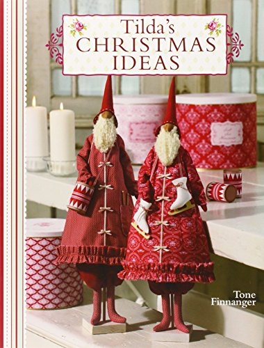 Tilda´s Christmas Ideas - Tone Finnanger