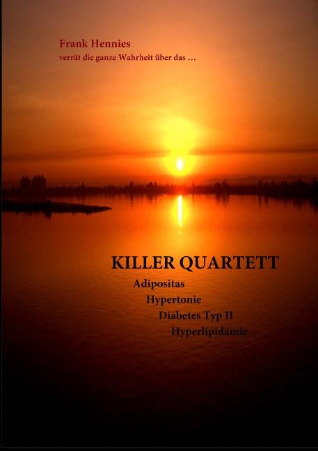 Killer Quartett: Adipositas, Hypertonie, Diabetes mellitus Typ II, Hyperlipidämie - Frank Hennies