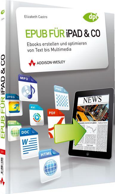 Epub für iPad & Co: Ebooks erstellen und optimi...