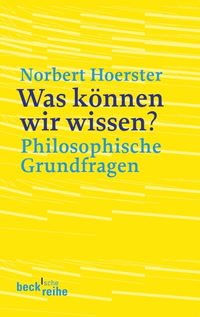 Was können wir wissen?: Philosophische Grundfra...