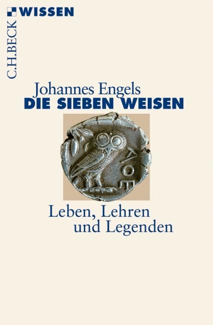 Die sieben Weisen: Leben, Lehren und Legenden - Johannes Engels