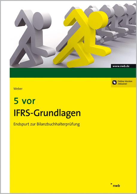 5 vor IFRS-Grundlagen: Endspurt zur Bilanzbuchhalterprüfung - Martin Weber
