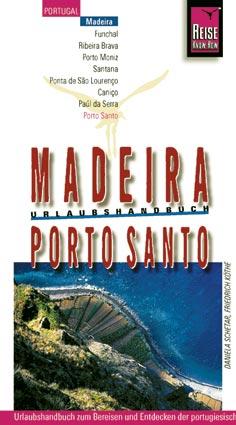 Madeira, Porto Santo Urlaubshandbuch - Daniela ...