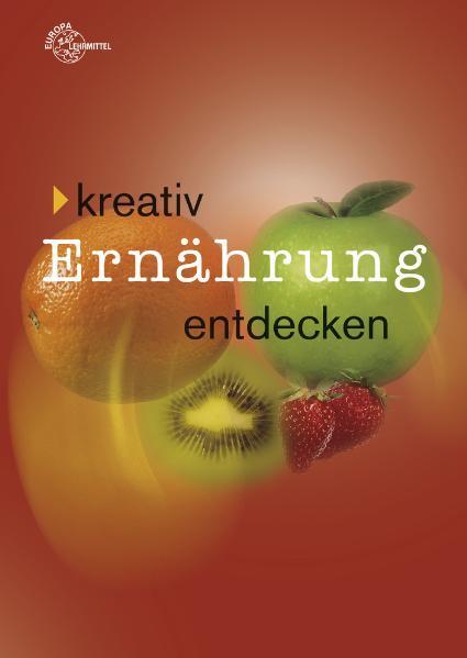 Kreativ Ernährung entdecken - Rita Richter