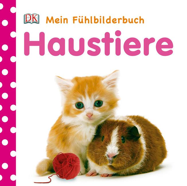 Mein Fühlbilderbuch Haustiere: ab 6 Monate - Franziska Jaekel