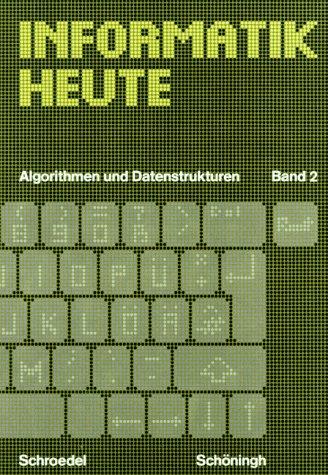 Informatik heute. Algorithmen und Datenstruktur...
