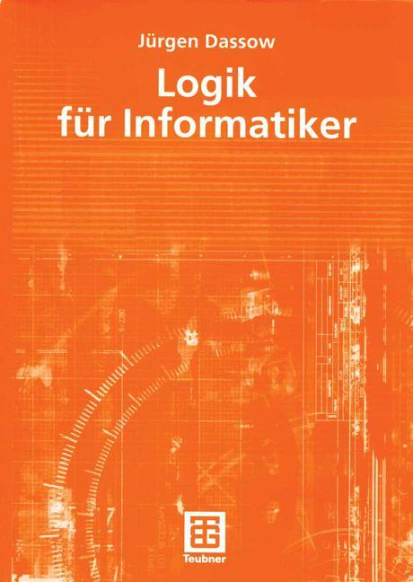 Logik für Informatiker - Jürgen Dassow