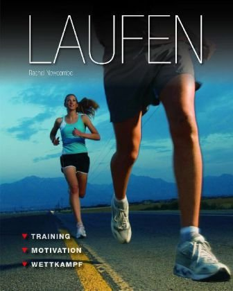 Laufen: Training - Motivation - Wettkampf - Rac...