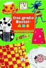 Das große Bastel-ABC für 8- bis 12-Jährige