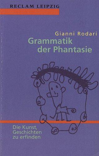Grammatik der Phantasie. Die Kunst, Geschichten...