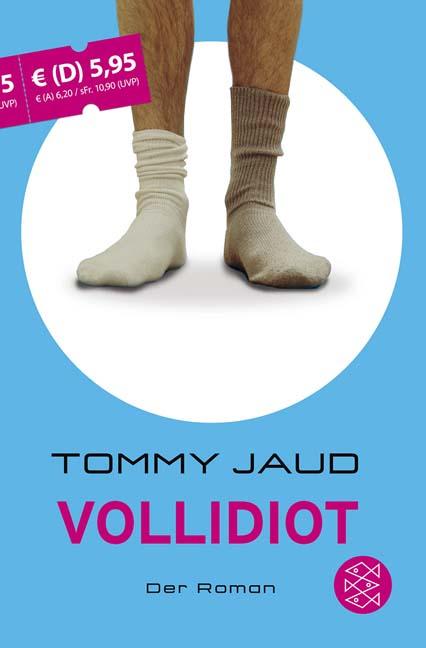 Vollidiot: Der Roman - Tommy Jaud