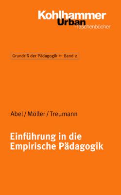 Grundriss der Pädagogik /Erziehungswissenschaft: Einführung in die Empirische Pädagogik: 2 - Jürgen Abel