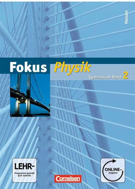 Fokus Physik - Gymnasium Hessen - Neubearbeitung: Band 2 - Schülerbuch mit Online-Anbindung - Prof. Dr. Udo Backhaus