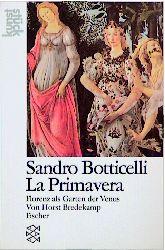 Sandro Botticelli: La Primavera. Florenz als Ga...