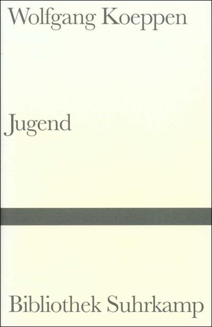 Jugend (Bibliothek Suhrkamp) - Wolfgang Koeppen