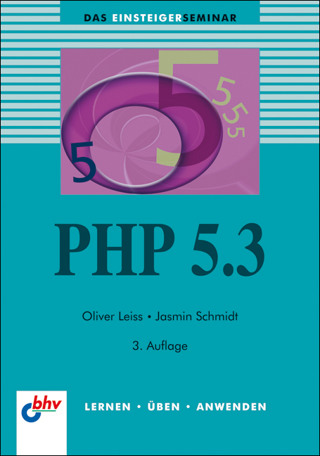 PHP 5.3 (bhv Einsteigerseminar) - Oliver Leiss