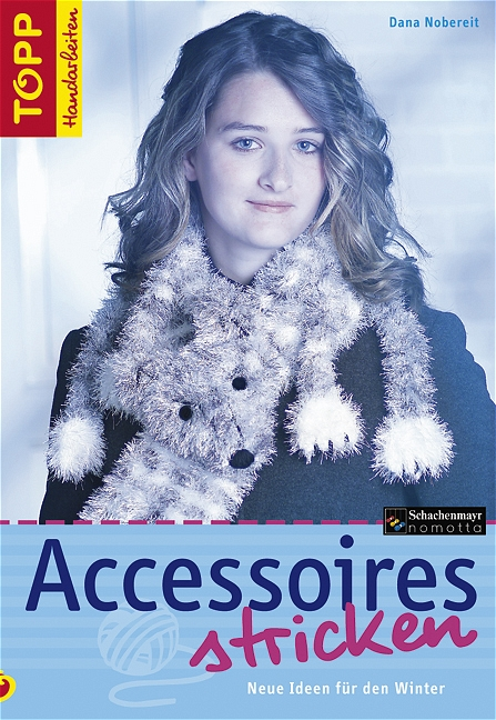 Accessoires stricken. Neue Ideen für den Winter...