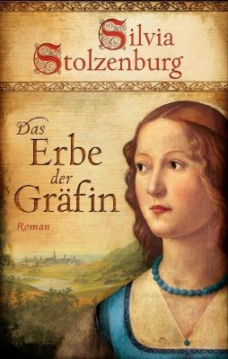 Das Erbe der Gräfin - Silvia Stolzenburg [Gebundene Ausgabe]