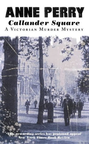 Callander Square, Engl. ed. (A Victorian Murder Mystery) - Anne Perry
