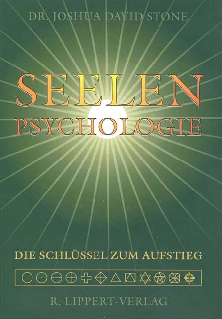 Seelen-Psychologie: Psychologie der Seele. Die ...
