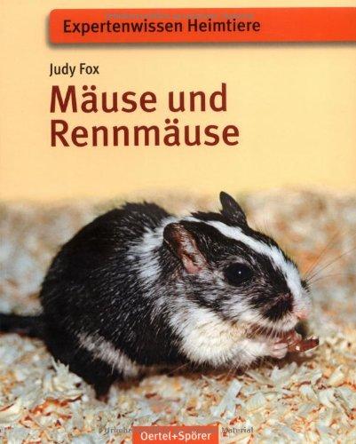 Mäuse und Rennmäuse: Expertenwissen Heimtiere -...