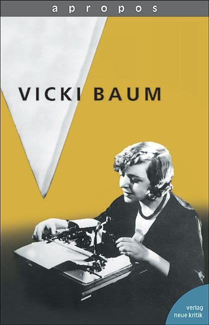 Apropos, Bd.13, Vicki Baum - Katharina von Ankum