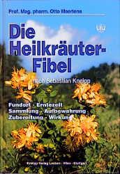 Die Heilkräuter nach Sebastian Kneipp. Fundort....