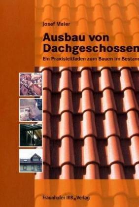 Ausbau von Dachgeschossen: Ein Praxisleitfaden ...