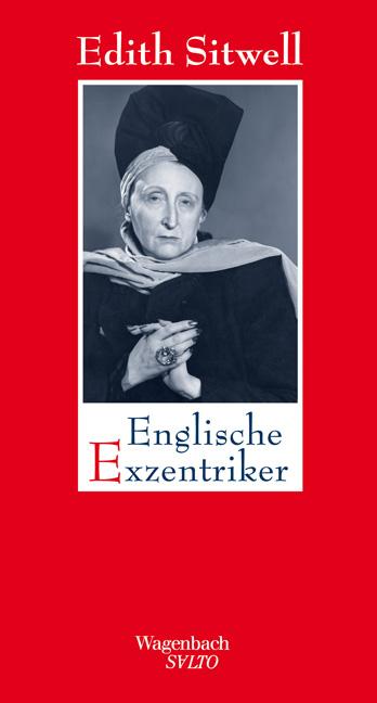 Englische Exzentriker: Eine Galerie höchst merkwürdiger und bemerkenswerter Damen und Herren - Edith Sitwell